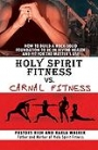 Holy Spirit Fitness vs. Carnal Fitness